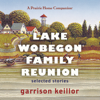 Garrison Keillor - Lake Wobegon Family Reunion: Selected Stories  artwork