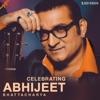 Celebrating Abhijeet Bhattacharya Single