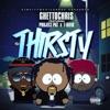 Thirsty feat Project Pat T Rifik Single