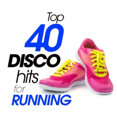 Top 40 Disco Hits For Running (40 Tracks For Fitness & Workout - 124 / 145 Bpm)