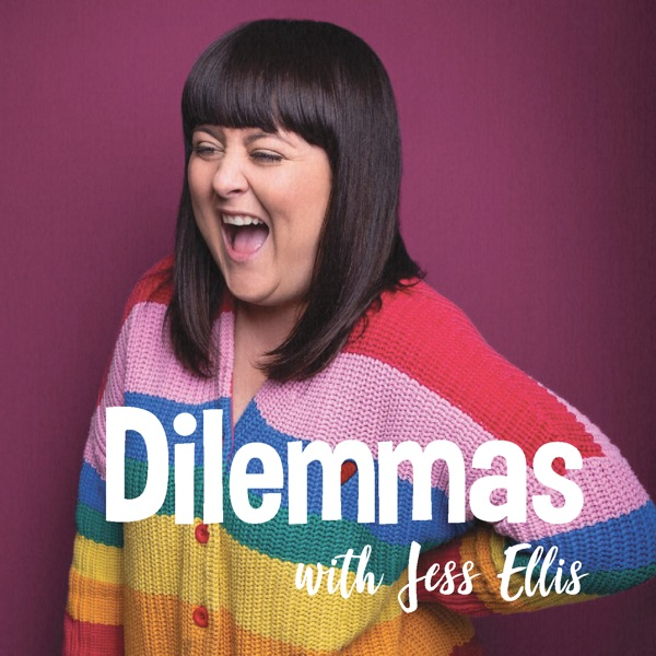 Dilemmas with Jess Ellis