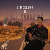 R McClure & Tall Shadows - If Your Heart Starts a Wanderin'