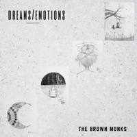 The Brown Monks - Dreams/Emotions