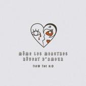 Tsew The Kid - Même les monstres rêvent d'amour