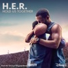 "Hold Us Together (From the Disney+ Original Motion Picture ""Safety"") by H.E.R."