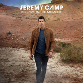 Keep Me in the Moment (Radio Version) - Jeremy Camp