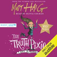 Matt Haig & Chris Mould - The Truth Pixie Goes to School (Unabridged) artwork