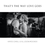 Hayes Carll & Allison Moorer - That's the Way Love Goes