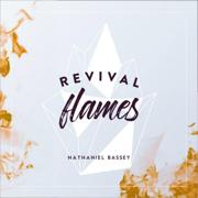 Revival Flames - Nathaniel Bassey