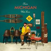 From Michigan With Love - Quinn XCII - Quinn XCII
