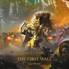 The First Wall: Siege of Terra: The Horus Heresy, Book 3 (Unabridged)