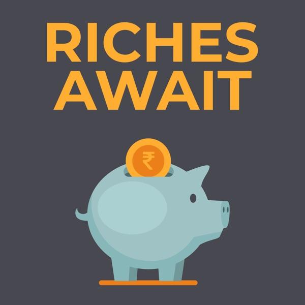 Riches Await