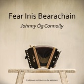 Johnny Óg Connolly - Reels: Ríl Mháirtín Shéamuis / The Ashplant