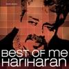 Best Of Me Hariharan
