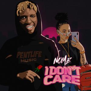 Nome - I Don't Care