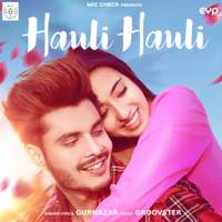Gurnazar - Hauli Hauli