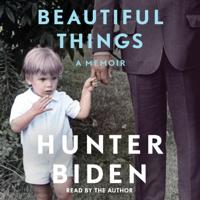 Hunter Biden - Beautiful Things (Unabridged) artwork