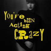 Kaije - You've Been Acting Crazy