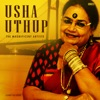 The Magnificent Usha Utthup