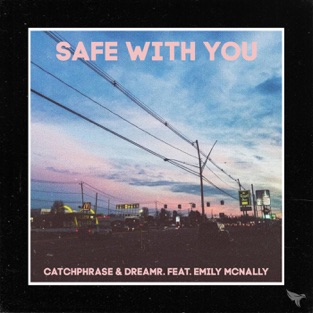 Catchphrase, DreamR & Emily McNally – Safe With You – Single [iTunes Plus AAC M4A]