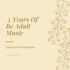 Разные артисты - 5 Years of Be Adult Music обложка