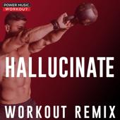Hallucinate (Extended Workout Remix 128 BPM) - Power Music Workout