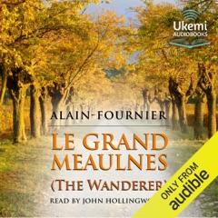 Le Grand Meaulnes: The Wanderer (Unabridged)