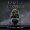 The Harvard Lampoon - Lame of Thrones  artwork