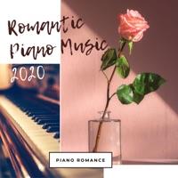 Piano Romance - Romantic Piano Music 2020 – Relaxing Beautiful Romantic Songs