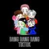 Bang Bang Bang Tiktok Remix Single