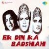 Ek Din Ka Badshah