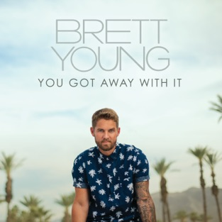 Brett Young – You Got Away With It – Single [iTunes Plus AAC M4A]
