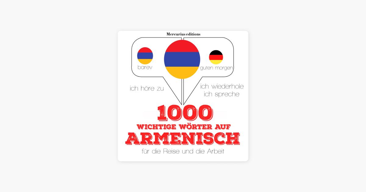 1000 Wichtige Wörter Auf Armenisch Für Die Reise Und Die Arbeit Ich Höre Zu Ich Wiederhole Ich Spreche