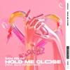Hold Me Close feat Ella Henderson Single