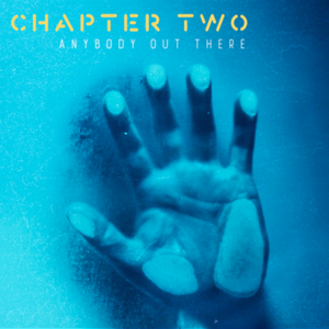 Chapter Two - Anybody out There