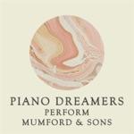 Piano Dreamers Perform Mumford & Sons (Instrumental)