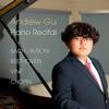 Andrew Gu - Piano Recital: Bach, Busoni, Beethoven, Vine, Chopin