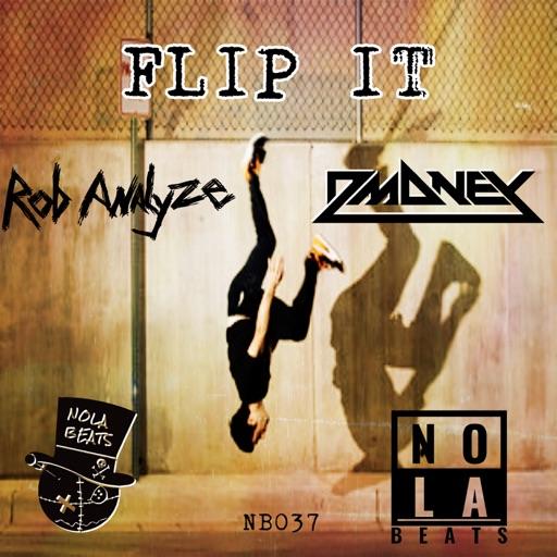 Flip It - Single by Dmoney & Rob Analyze