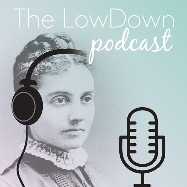The LowDown Podcast