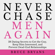 Bruce Bryans - Never Chase Men Again: 38 Dating Secrets to Get the Guy, Keep Him Interested, and Prevent Dead-end Relationships