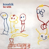 Koushik - Be With