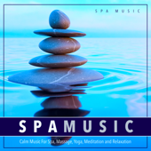 Spa Music: Calm Music For Spa, Massage, Yoga, Meditation and Relaxation