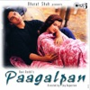 Paagalpan Original Motion Picture Soundtrack