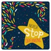 Never Stop Dreaming - Single ジャケット写真