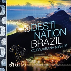 Destination Brazil - Copacabana Nights