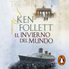 El invierno del mundo (The Century 2) - Ken Follett