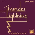 Thunder and Lightning - Bumpin' Bus Stop, Pt. 1