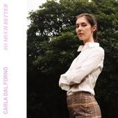 Carla dal Forno - So Much Better