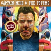 Captain Mike & The Totems - Far to Go