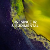 Hot Since 82 - Be Strong